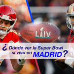 ¿Dónde ver la SUPER BOWL si vives en MADRID?