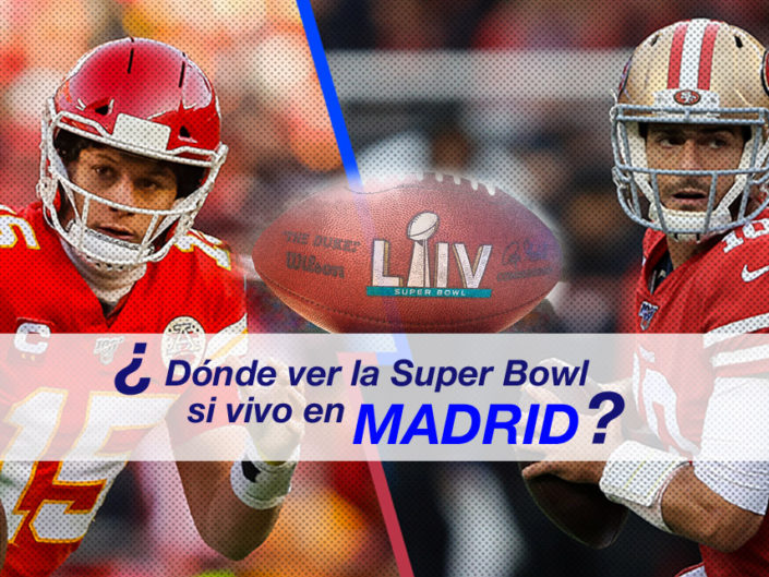 Donde ver la Super Bowl en Madrid