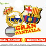 Donde ver Barcelona contra Real Madrid en pantalla gigante